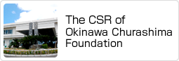 The CSR of Okinawa Churashima Foundation